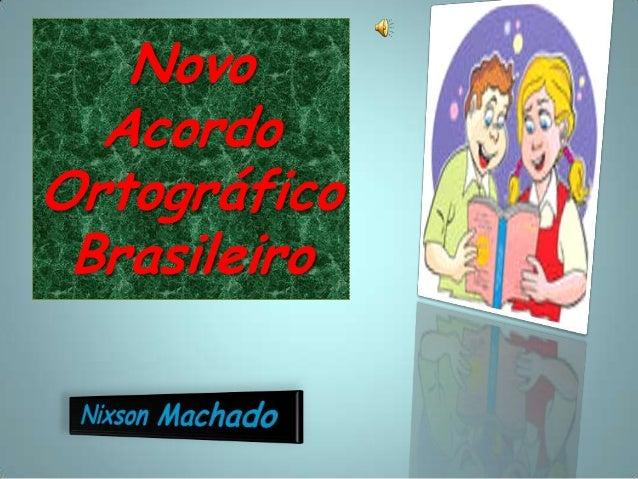 Novo Acordo Ortográfico Brasileiro