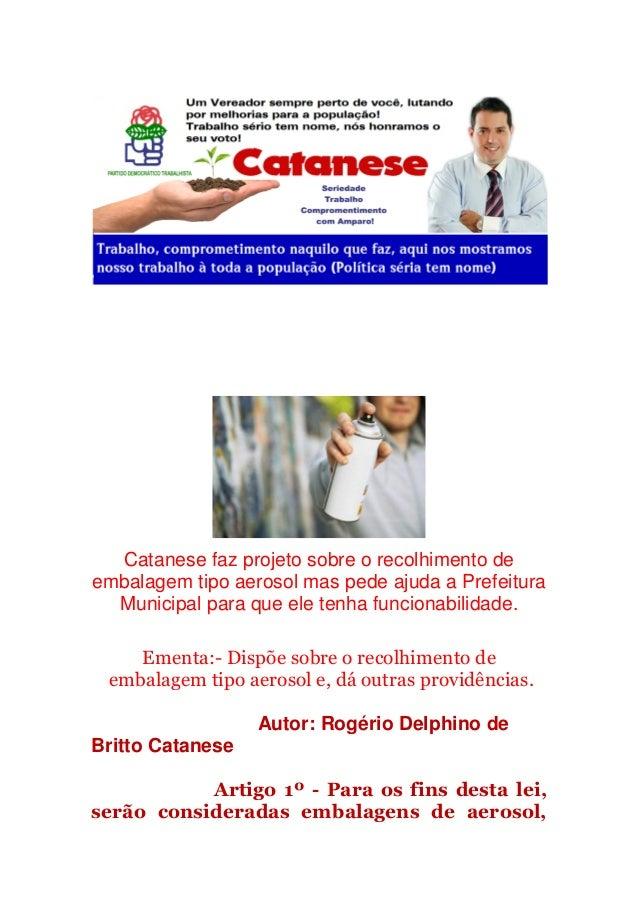 Catanese faz projeto sobre o recolhimento de embalagem tipo aerosol mas pede ajuda a Prefeitura Municipal para que ele ten...
