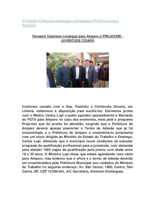 Vereador Catanese consegue o programa Projovem para Amparo Vereador Catanese consegue para Amparo o PROJOVEM - JUVENTUDE C...