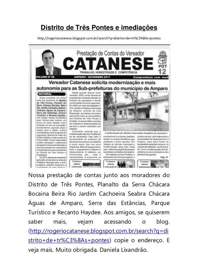 Distrito de Três Pontes e imediações http://rogeriocatanese.blogspot.com.br/search?q=distrito+de+tr%C3%8As+pontes Nossa pr...