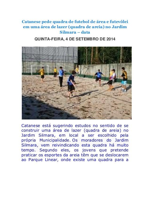 Catanese pede quadra de futebol de área e futevôlei em uma área de lazer (quadra de areia) no Jardim Silmara – data QUINTA...