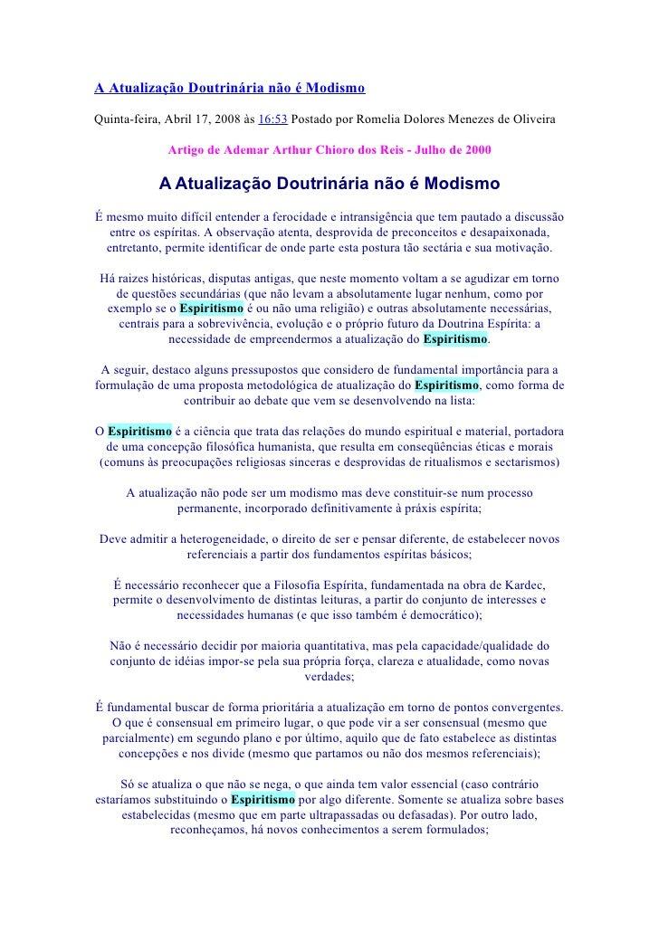 A Atualização Doutrinária não é Modismo  Quinta-feira, Abril 17, 2008 às 16:53 Postado por Romelia Dolores Menezes de Oliv...