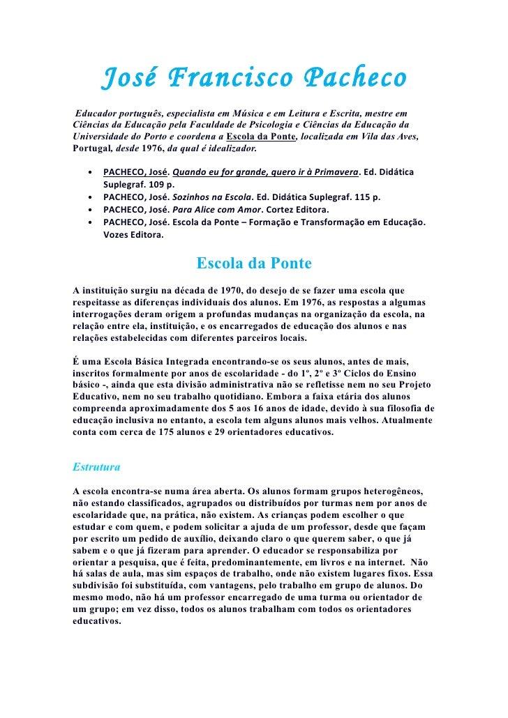José Francisco Pacheco Educador português, especialista em Música e em Leitura e Escrita, mestre em Ciências da Educação p...