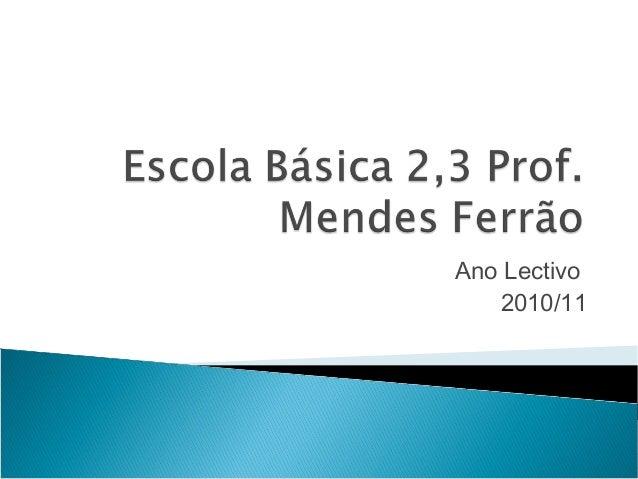 Ano Lectivo 2010/11