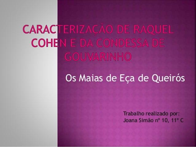 Os Maias de Eça de Queirós Trabalho realizado por: Joana Simão nº 10, 11º C