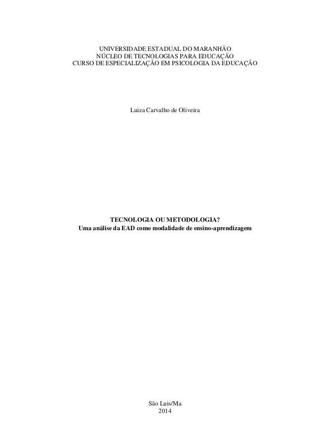 UNIVERSIDADE ESTADUAL DO MARANHÃO NÚCLEO DE TECNOLOGIAS PARA EDUCAÇÃO CURSO DE ESPECIALIZAÇÃO EM PSICOLOGIA DA EDUCAÇÃO Lu...