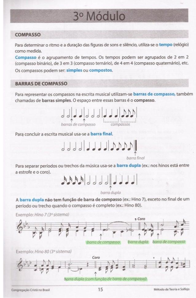 COMPASSO     Para determinar o ritmo e a duragao das figuras de sons e siléncio,  utiliza-se o tempo (relégio) como medida....
