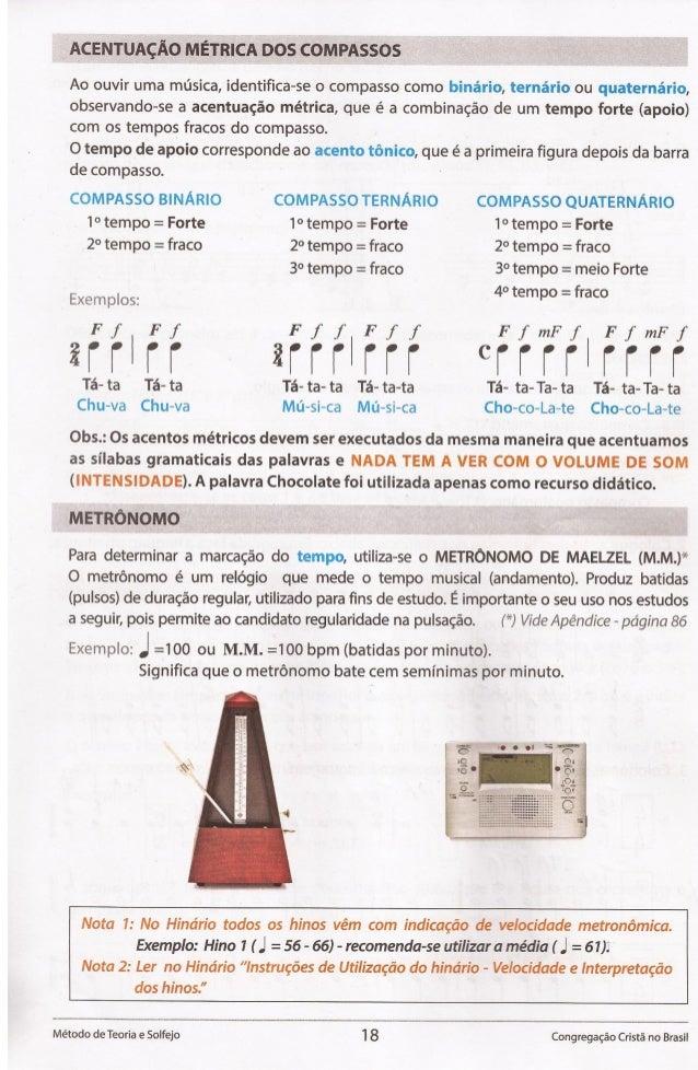 ACENTUACAO METRICA DOS COMPASSOS  Ao ouvir uma musica,  identifica-se o compasso como bina'rio,  ternario ou quaternario, ...