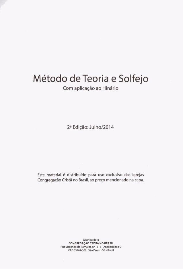 l/ létoolo de Teoria e Solfejo  Com aplicagao ao Hinario  2a Edigao:  Julho/2014  Este material é distribuido para uso exc...
