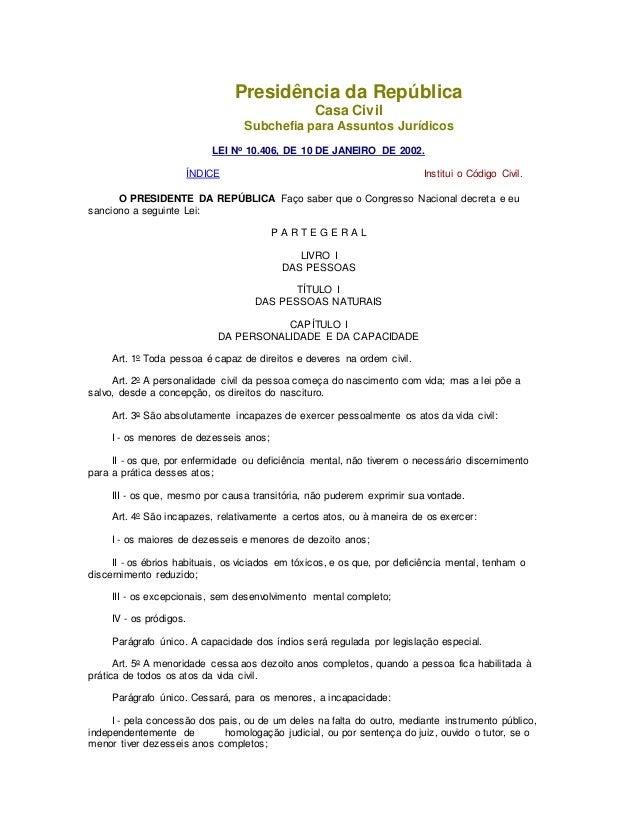 Presidência da República  Casa Civil  Subchefia para Assuntos Jurídicos  LEI No 10.406, DE 10 DE JANEIRO DE 2002.  ÍNDICE ...