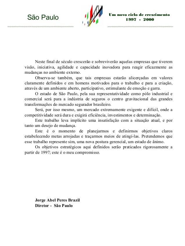 São Paulo  Um novo ciclo de crescimento 1997 - 2000  Neste final de século crescerão e sobreviverão aquelas empresas que t...