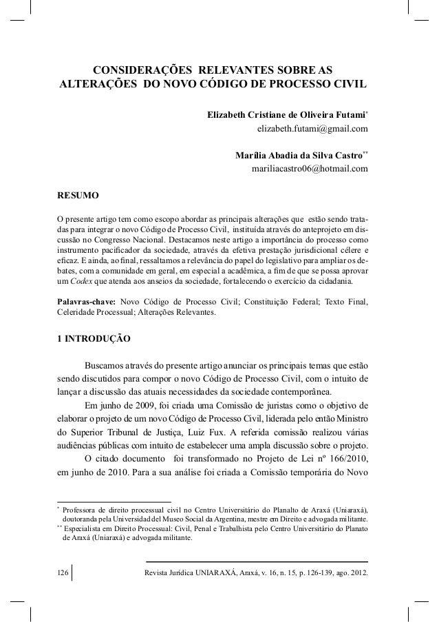 CONSIDERAÇÕES RELEVANTES SOBRE AS ALTERAÇÕES DO NOVO CÓDIGO DE PROCESSO CIVIL (OL]DEHWK &ULVWLDQH GH 2OLYHLUD )XWDPL* eliz...