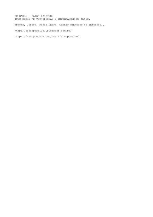 EU SABIA - FATOR POSSÍVEL  TUDO SOBRE AS TECNOLOGIAS E INFORMAÇÕES DO MUNDO.  Ebooks, Cursos, Renda Extra, Ganhar Dinheiro...