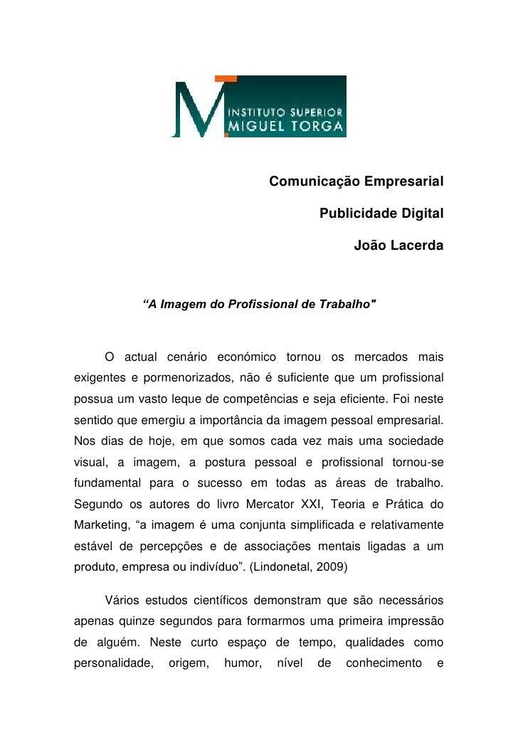 """Comunicação Empresarial <br />Publicidade Digital <br />João Lacerda<br />""""A Imagem do Profissional de Trabalho""""<br />O ac..."""