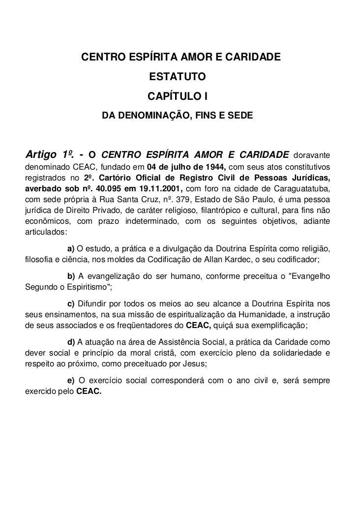 CENTRO ESPÍRITA AMOR E CARIDADE                                    ESTATUTO                                   CAPÍTULO I  ...