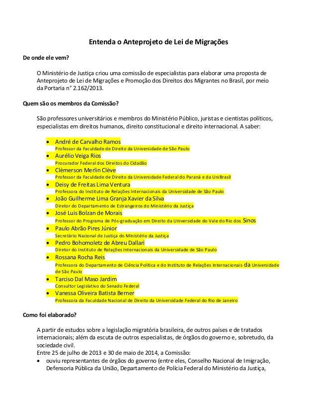 Entenda o Anteprojeto de Lei de Migrações  De onde ele vem?  O Ministério de Justiça criou uma comissão de especialistas p...