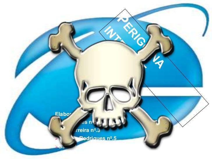Perigo na internet<br />Elaborado por:<br /><ul><li>Ana Gomes nº.2