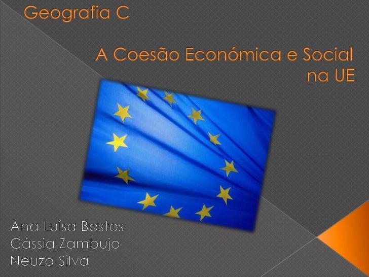    A coesão económica e social é    fundamental ao processo de integração    europeia e á afirmação da Europa    como cen...