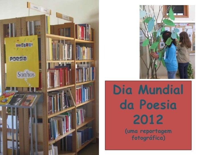 Dia Mundial da Poesia   2012 (uma reportagem   fotográfica)