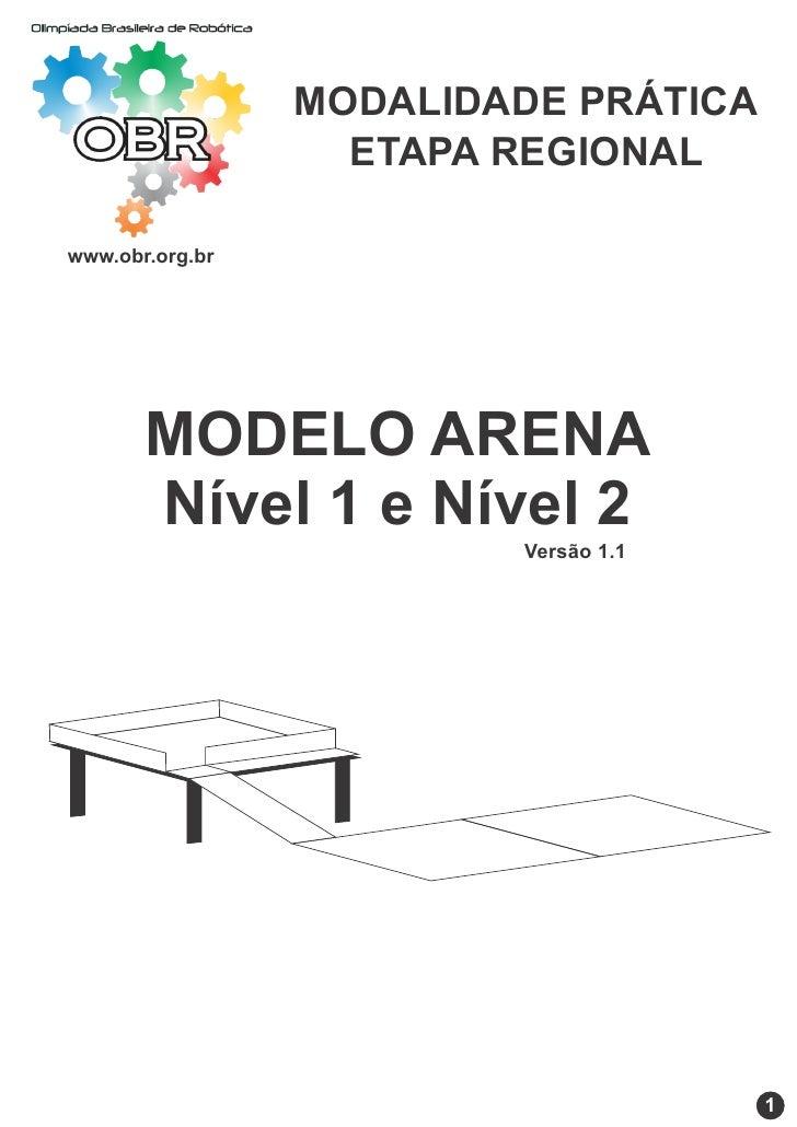 MODALIDADE PRÁTICA                   ETAPA REGIONALwww.obr.org.br       MODELO ARENA       Nível 1 e Nível 2              ...