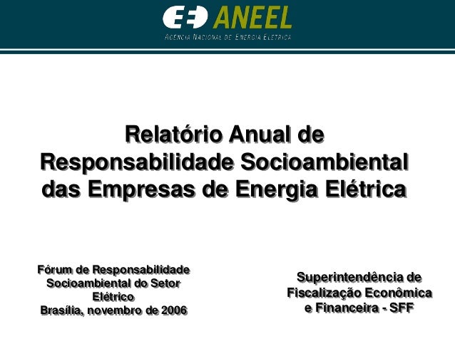 Superintendência de Fiscalização Econômica e Financeira - SFF Relatório Anual de Responsabilidade Socioambiental das Empre...