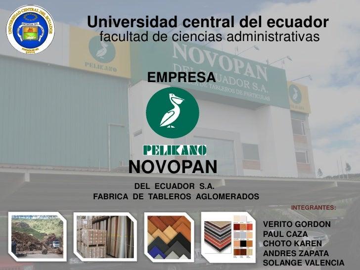 Universidad central del ecuador facultad de ciencias administrativas          EMPRESA      NOVOPAN        DEL ECUADOR S.A....
