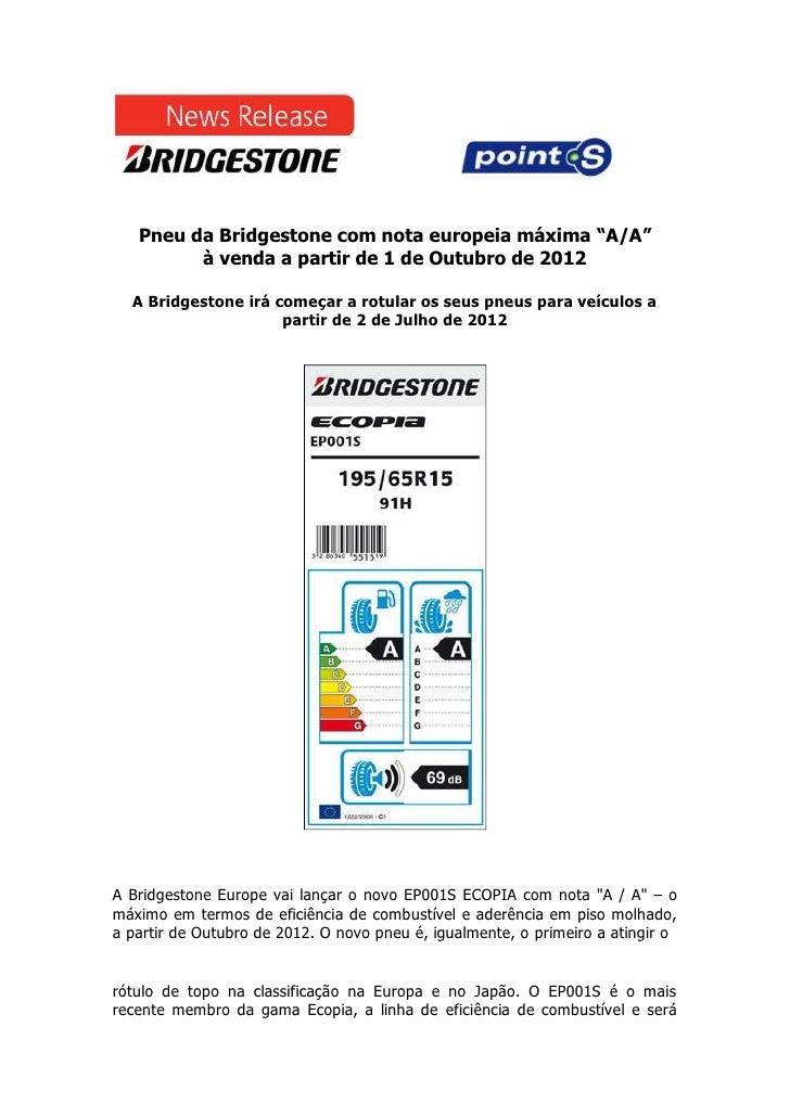 """Pneu da Bridgestone com nota europeia máxima """"A/A""""         à venda a partir de 1 de Outubro de 2012  A Bridgestone irá com..."""