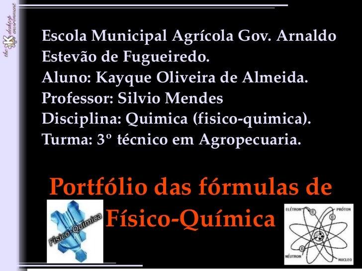 Escola Municipal Agrícola Gov. Arnaldo Estevão de Fugueiredo.        Aluno: Kayque Oliveira de Almeida.      ...