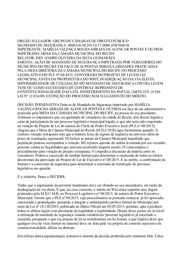 ORGÃO JULGADOR: GRUPO DE CÂMARAS DE DIREITO PÚBLICO MANDADO DE SEGURANÇA: 0006336-50.2015.8.17.0000 (0387068-0) IMPETRANTE...