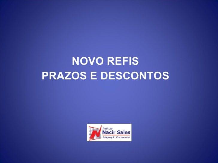 NOVO REFIS PRAZOS E DESCONTOS