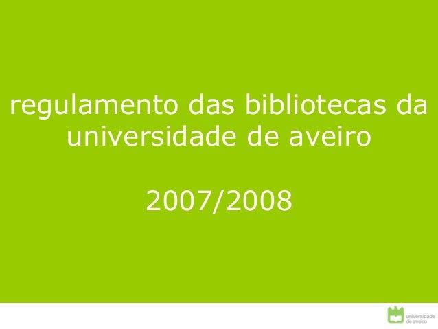 regulamento das bibliotecas da universidade de aveiro 2007/2008