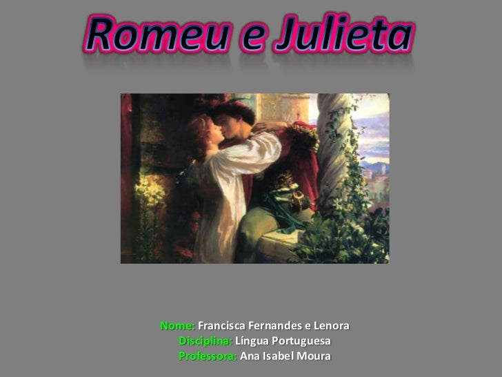 Nome: Francisca Fernandes e Lenora  Disciplina: Língua Portuguesa  Professora: Ana Isabel Moura