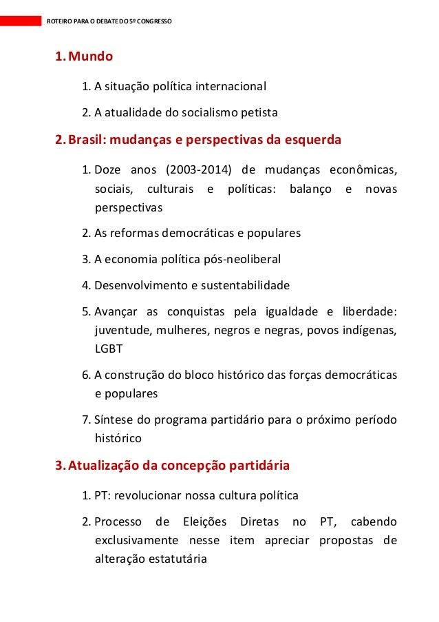 ROTEIRO PARA O DEBATE DO 5º CONGRESSO 1.Mundo 1. A situação política internacional 2. A atualidade do socialismo petista 2...
