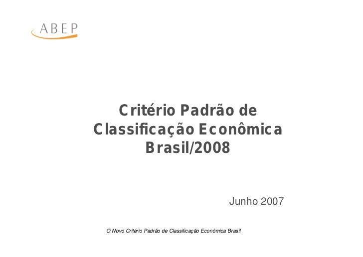Critério Padrão de Classificação Econômica        Brasil/2008                                                       Junho ...