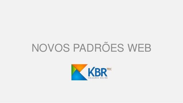 NOVOS PADRÕES WEB