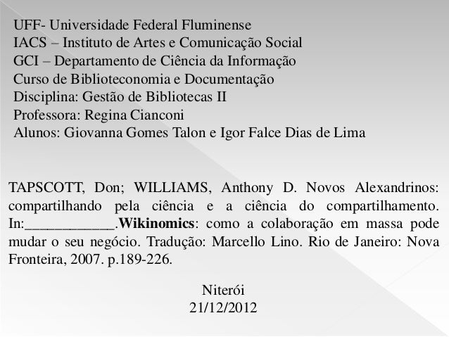 UFF- Universidade Federal Fluminense  IACS – Instituto de Artes e Comunicação Social  GCI – Departamento de Ciência da Inf...