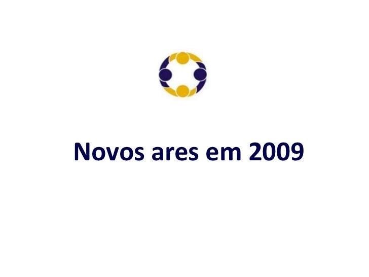 Novos ares em 2009<br />