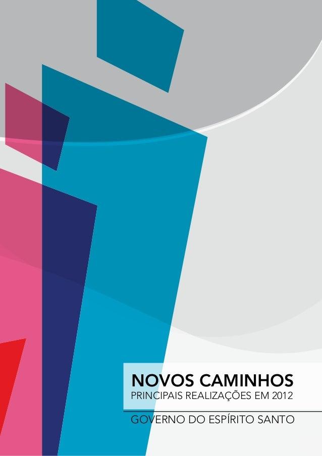 GOVERNO DO ESPÍRITO SANTONOVOS CAMINHOSPRINCIPAIS REALIZAÇÕES EM 2012