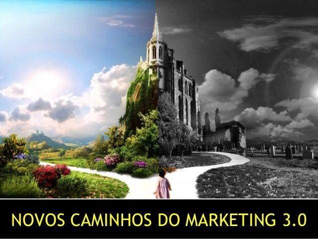 NOVOS CAMINHOS DO MARKETING 3.0