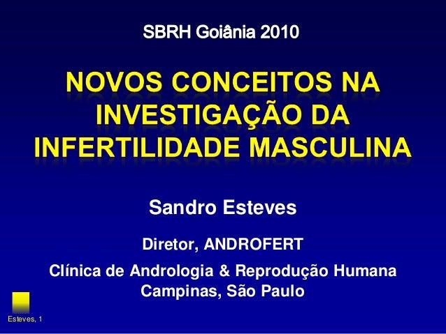 Sandro Esteves Diretor, ANDROFERT Clínica de Andrologia & Reprodução Humana Campinas, São Paulo Esteves, 1