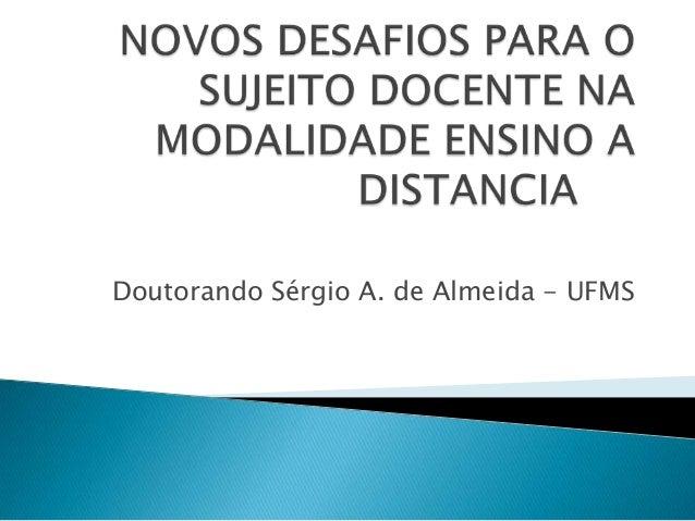 Doutorando Sérgio A. de Almeida - UFMS