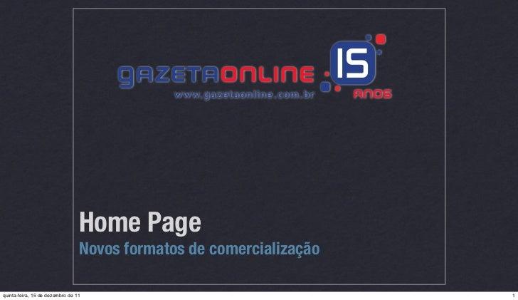 Home Page                                 Novos formatos de comercializaçãoquinta-feira, 15 de dezembro de 11             ...