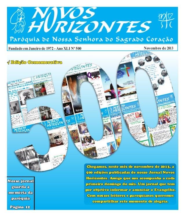 Fundado em Janeiro de 1972 - Ano XLI Nº 500  Novembro de 2013  √ Edição Comemorativa  Chegamos, neste mês de novembro de 2...