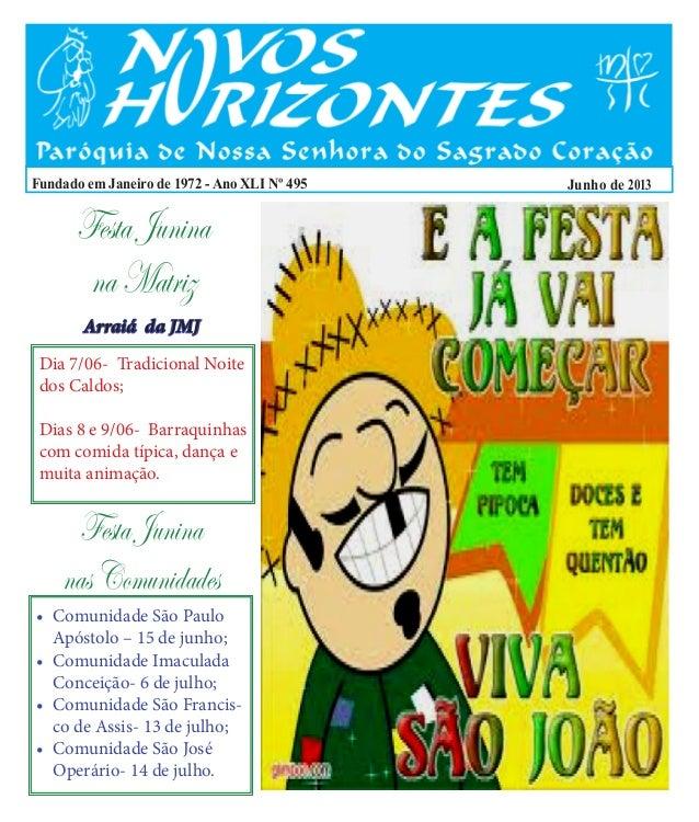 Fundado em Janeiro de 1972 - Ano XLI Nº 495 Junho de 2013FestaJuninanaMatrizDia 7/06- Tradicional Noitedos Caldos;Dias 8 e...