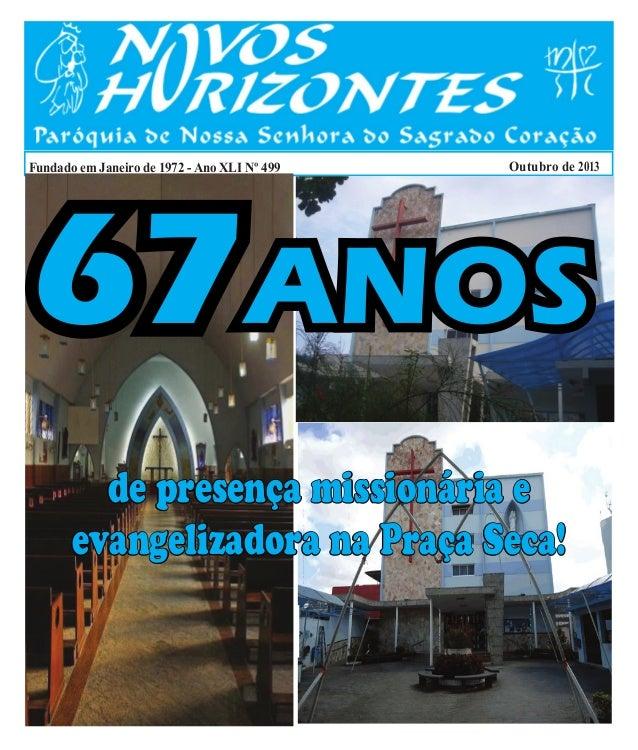 Fundado em Janeiro de 1972 - Ano XLI Nº 499  Outubro de 2013  67ANOS de presença missionária e evangelizadora na Praça Sec...