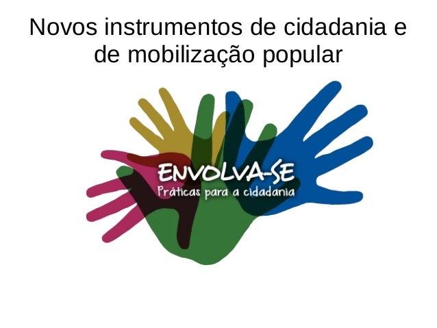 Novos instrumentos de cidadania e de mobilização popular