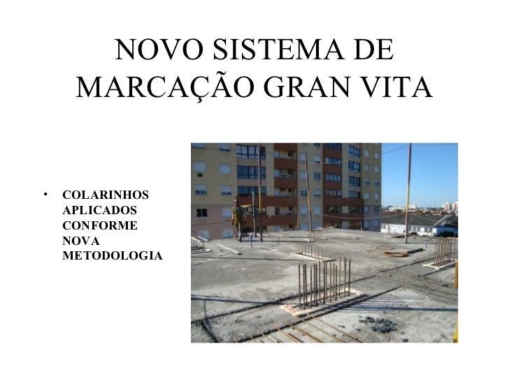 NOVO SISTEMA DE     MARCAÇÃO GRAN VITA•   COLARINHOS    APLICADOS    CONFORME    NOVA    METODOLOGIA