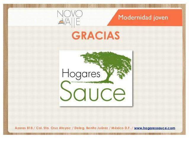 Modernidad joven  GRACIAS  Azores 818 / Col. Sta. Cruz Atoyac / Deleg. Benito Juárez / México D.F. / www.hogaressauce.com