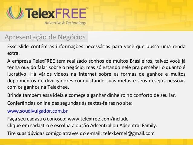 Apresentação de NegóciosEsse slide contém as informações necessárias para você que busca uma rendaextra.A empresa TelexFRE...