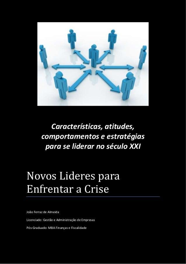 Características, atitudes, comportamentos e estratégias para se liderar no século XXI  Novos Lideres para Enfrentar a Cris...